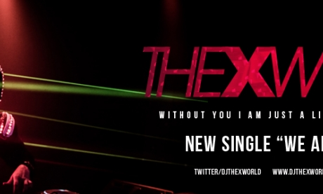 THEXWORLD A NEW DJ ON THE RISE